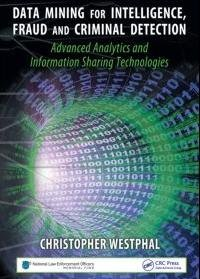 ebook: Data Mining for Intelligence, Fraud & Criminal Detection: Advanced Analytics & Information Sharing Technologies