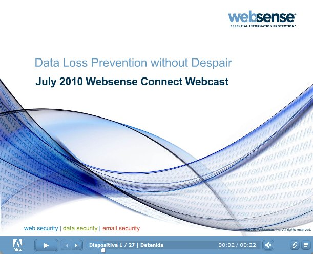Websense Data Loss Prevention . Webinar de 45 minutos. En inglés.