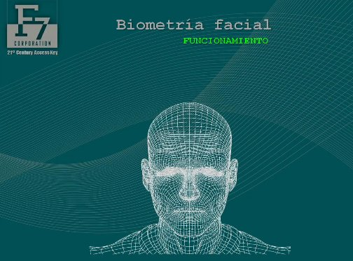 Uso y funcionamiento de la tecnolog&iacute;a de reconocimiento facial de la empresa espa&ntilde;ola F7 Corporation. Webinar de 1 hora.
