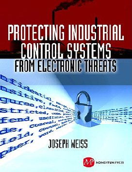 Libro: Protecting Industrial Control Systems from Electronic Threats 
