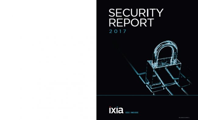 Ixia Security Report 2017 [56 pgs]