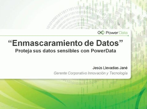 Enmascaramiento de datos con el software de PowerData. Webinar de 1 hora 10 minutos.