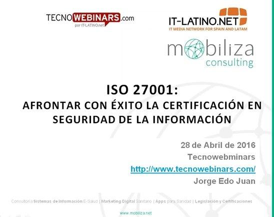 ISO 27001: Afrontar con éxito la certificación en Seguridad de la Información [Webinar de 45 mnts.]